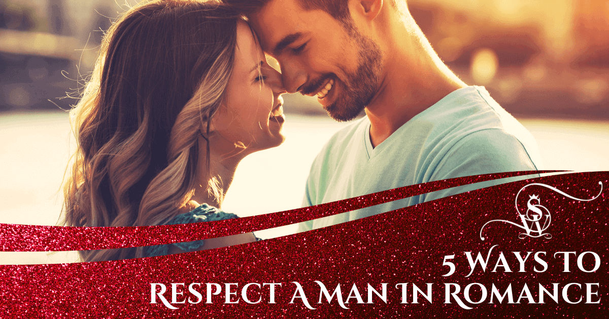 5 ways to respect a man in romance