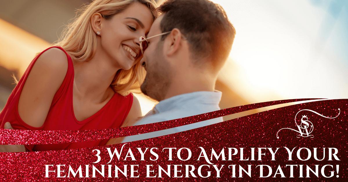 Feminine Energy In Dating