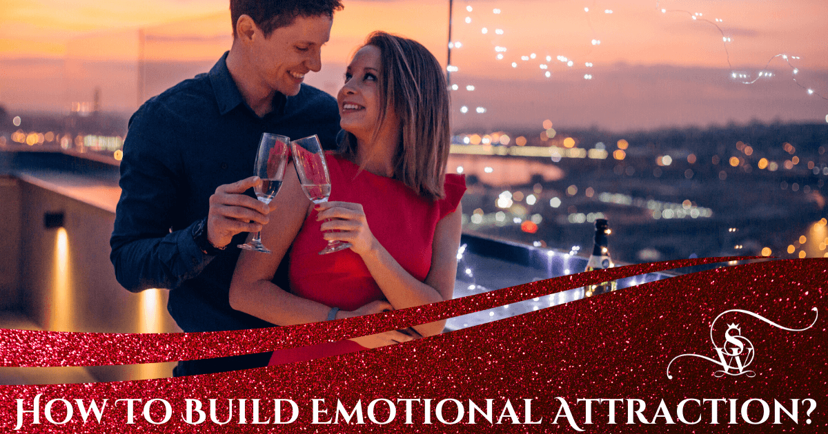 how to build emotional attraction